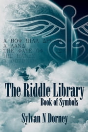The Riddle Library ebook by Sylvan N Dorney