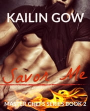 Savor Me (Master Chefs #2) ebook by Kailin Gow