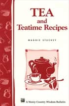 Tea and Teatime Recipes ebook by Maggie Stuckey