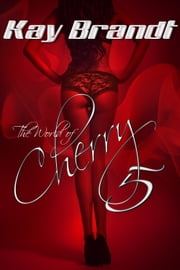 The World of Cherry 5 ebook by Kay Brandt