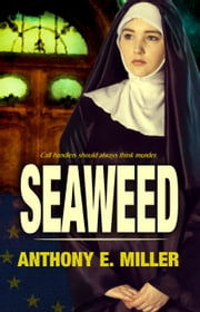 Seaweed ebook by Anthony E. Miller