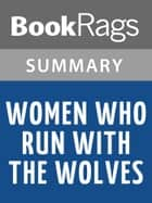 Women Who Run with the Wolves by Clarissa Pinkola Estes | Summary & Study Guide ebook by BookRags