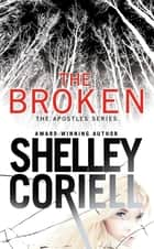 The Broken ebook by Shelley Coriell