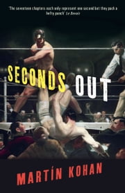 Seconds Out ebook by Martin Kohan,Nick Caistor