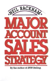 Major Account Sales Strategy ebook by Neil Rackham