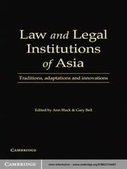 Law and Legal Institutions of Asia - Traditions, Adaptations and Innovations ebook by E. Ann Black, Gary F. Bell