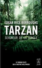 Tarzan, seigneur de la jungle ebook by Edgar Rice Burroughs