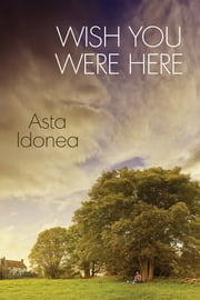 Wish You Were Here ebook by Asta Idonea