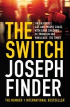 The Switch ekitaplar by Joseph Finder