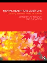Mental Health and Later Life - Delivering an Holistic Model for Practice ebook by