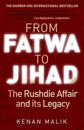 From Fatwa to Jihad - The Rushdie Affair and Its Legacy ebook by Kenan Malik