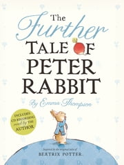 The Further Tale of Peter Rabbit ebook by Emma Thompson,Eleanor Taylor,Emma Thompson