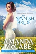 The Spanish Bride - The Regency Rebels, #2 ebook by Amanda McCabe