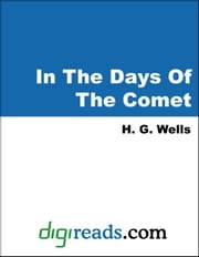 In The Days Of The Comet ebook by Wells, H. G.