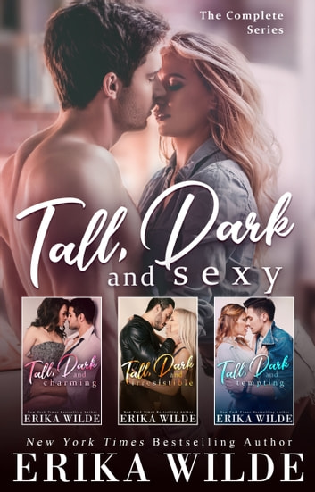 Tall, Dark and Sexy (The Complete Series) ebook by Erika Wilde