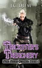 Trickster's Treachery - Nox: Night Cursed, #4 ebook by J.C. Diem