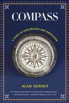 Compass: A Story of Exploration and Innovation ebook by