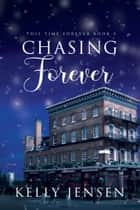 Chasing Forever ebook by Kelly Jensen