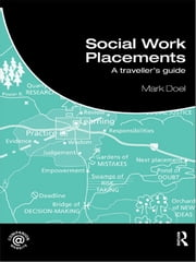 Social Work Placements - A Traveller's Guide ebook by Mark Doel