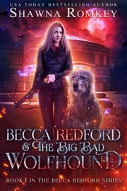 Becca Redford and the Big Bad Wolfhound - Becca Redford, #1 ebook by Shawna Romkey