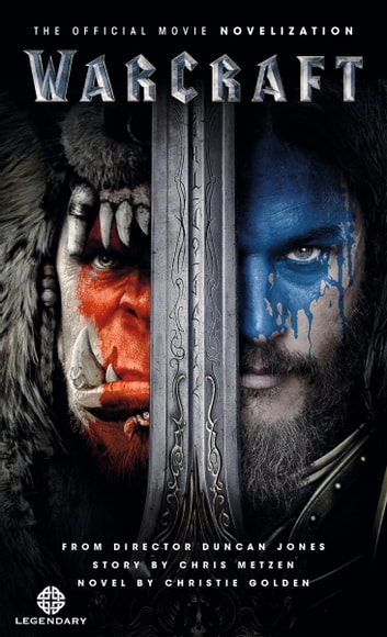 Warcraft Official Movie Novelization ebook by Christie Golden