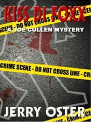 KISS DI FOXX - A Joe Cullen Mystery ebook by Jerry Oster
