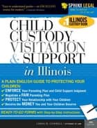 Child Custody, Visitation and Support in Illinois eBook by Linda ConnelLinda Connel