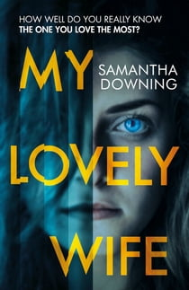 My Lovely Wife ebook by Samantha Downing
