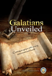 Galatians Unveiled ebook by Yahweh's Restoration Ministry