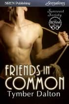 Friends in Common ebook by Tymber Dalton