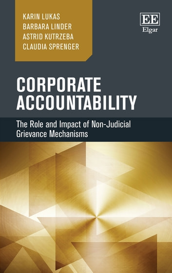 Corporate Accountability - The Role and Impact of Non-Judicial Grievance Mechanisms ebook by Karin Lukas,Barbara Linder,Astrid Kutrzeba