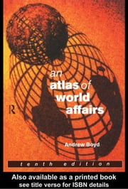 An Atlas of World Affairs ebook by Boyd, Andrew