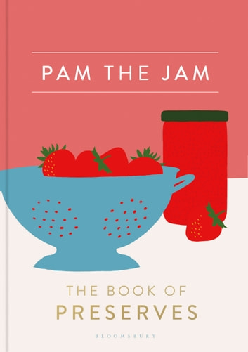 Pam the Jam - The Book of Preserves ebook by Ms Pam Corbin