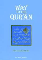 Way to the Qur'an ebook by Khurram Murad
