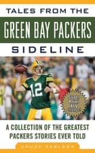 Tales from the Green Bay Packers Sideline ebook by Chuck Carlson