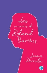 Las muertes de Roland Barthes ebook by Kobo.Web.Store.Products.Fields.ContributorFieldViewModel