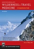 Wilderness and Travel Medicine ebook by Eric Weiss