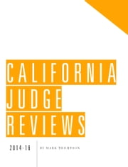 California Judge Reviews (California Courts & Judges) ebook by Elizabeth Smith,Mark Thompson