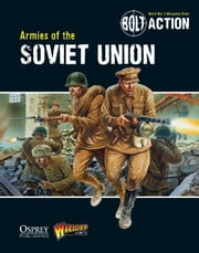 Bolt Action: Armies of the Soviet Union ebook by Warlord Games