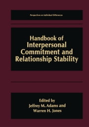 Handbook of Interpersonal Commitment and Relationship Stability ebook by Jeffrey M. Adams,Warren H. Jones