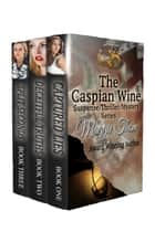 The Caspian Wine Mystery/Suspense/Thriller Series ebook by Maggie Thom