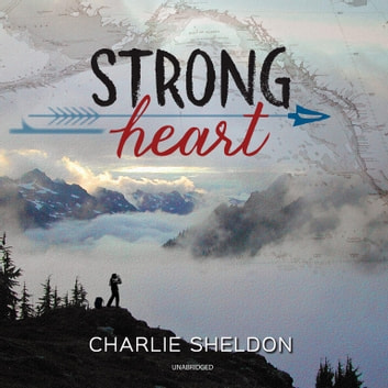 Strong Heart audiobook by Charlie Sheldon