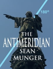 The Antimeridian ebook by Sean Munger