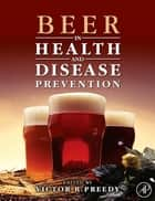 Beer in Health and Disease Prevention ebook by Victor R. Preedy
