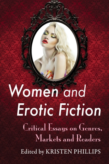 Women and Erotic Fiction - Critical Essays on Genres, Markets and Readers ebook by