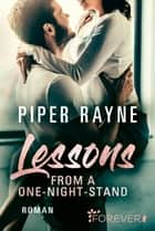 Lessons from a One-Night-Stand eBook by Piper Rayne, Cherokee Moon Agnew