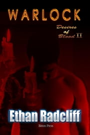Warlock - Desires of Blood, #2 ebook by Ethan Radcliff