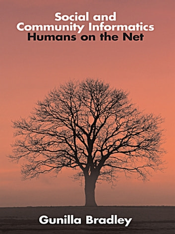 Social and Community Informatics - Humans on the Net ebook by Gunilla Bradley