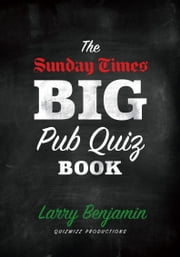 The Sunday Times Big Pub Quiz Book ebook by Larry Benjamin