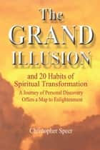The Grand Illusion ebook by Christopher Speer